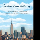 Devon Ray Hillary Shares 'Devon Ray Hillary: Life Experiences with Autism and Mild Intellectual Disability'