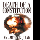 Wayne King Pens 'Death of a Constitution: An American Jihad'