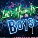 Calendar Boys Productions Presents LET'S HEAR IT FOR THE BOYS One Night Cabaret