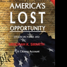 AMERICA'S LOST OPPORTUNITY is Released