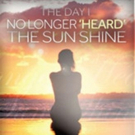 'The Day I No Longer 'Heard' The Sunshine' is Released