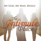 'The Intimate Place: My God, My Man, Myself' is Released
