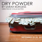 DRY POWDER Returns to NYC Tonight with Glamsmash Productions