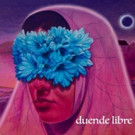 Duende Libre Bridges Latin Folk Sounds and Jazz Approaches on Debut Album