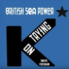 British Sea Power Share 'Keep On Trying (Sechs Freunde)' Off Forthcoming LP