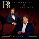 Michael Ball and Alfie Boe Team Up for Duet Album TOGETHER