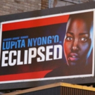 VIDEO: Watch ECLIPSED's Lupita Nyong'o React To Seeing Not Just Her Name, But Her Face On A Broadway Marquee