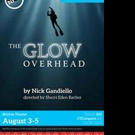 Chautauqua Theater to Present THE GLOW OVERHEAD as Final 2016 Signature Staged Reading