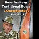 Jorge Coppen Releases 'Bear Archery Traditional Bows: A Chronological History'
