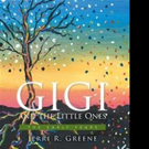 Jerri R. Greene Releases GIGI AND THE LITTLE ONES