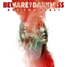 Beware Of Darkness Drop New Album 'Are You Real?' Today