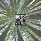 Hoots and Hellmouth to Release IN THE TREES This October; Tour Dates Set!
