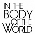 Eve Ensler's IN THE BODY OF THE WORLD Joins MTC's 2017-18 Season