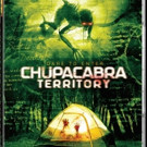 Step Into CHUPACABRA TERRITORY on Blu-ray, DVD and VOD Today