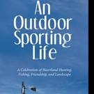 Scott Irwin Shares AN OUTDOOR SPORTING LIFE