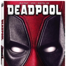 Hold Onto Your Chimichangas! DEADPOOL Out on Blu-ray and DVD, 5/10