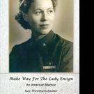 MAKE WAY FOR THE LADY ENSIGN: An American Memoir is Published After 25 Years