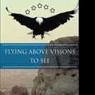 Gus Bryant Announces FLYING ABOVE VISIONS TO SEE