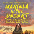 CASA 0101 Theater and Angel City Theatre Ensemble to Present MARIELA IN THE DESERT