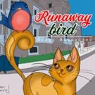 New Children's Book RUNAWAY BIRD is Released