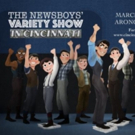 Stars of NEWSIES Tour to Present Variety Show for BC/EFA at Aronoff Center