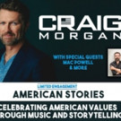 Craig Morgan to Welcome Special Guests for Upcoming AMERICAN STORIES Concerts
