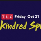 TLC Kicks Off Friday Night Frights This October With KINDRED SPIRITS