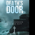Kelly Johnson and Aleda Huff Launch DEATH'S DOOR