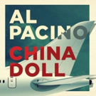 CHINA DOLL, Starring Al Pacino, Begins Tonight on Broadway
