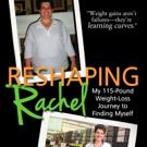 New Memoir, RESHAPING RACHEL, Shares 115 Pound Weight Loss Journey