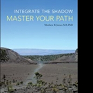 'Integrate The Shadow, Master Your Path' is Released
