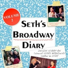 Seth Rudetsky's 'BROADWAY DIARY, VOL. 2' Out Next Month
