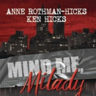 Anne Rothman-Hicks and Kenneth Hicks to Release MIND ME, MILADY