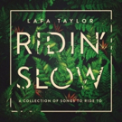 Lafa Taylor's Latest EP 'Ridin' Slow: A Collection of Songs To Ride To' Coming Soon