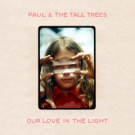 Paul & The Tall Trees 'She Comes Around' Video Features Footage from Impressionist Nachume Miller