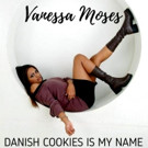 Singer/Songwriter Vanessa Moses Announces Latest EP 'Danish Cookies Is My Name'
