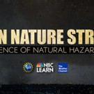 NBC Debuts Original Video Series WHEN NATURE STRIKES