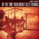 Jerry Joseph's 'By The Time Your Rocket Gets to Mars' Launches Today