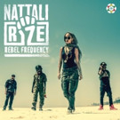 Nattali Rize Announces New Album 'Rebel Frequency'; Pre-Order Available Now
