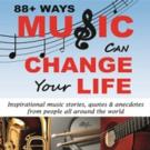 Grammy-Winning Artists Contribute to New Book '88+ Ways Music Can Change Your Life'