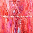 The Delta Saints - BONES Special Edition Out Now