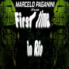 Guitar Virtuoso Marcelo Paganini to Release Digitally 'First time in Rio - Marcelo Paganini Band Live'