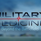 PBS to Air Documentary MILITARY MEDICINE: BEYOND THE BATTLEFIELD, 11/9