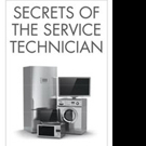 SECRETS OF THE SERVICE TECHNICIAN Are Revealed
