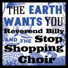 Reverend Billy and the Stop Shopping Choir Streams Full Album