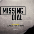 National Geographic Channel to Launch 6-Part True-Crime Series MISSING DIAL, 5/22