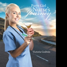 Victoria Godwin Shares PARTY GIRL NURSE'S JOURNEY