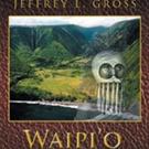 Jeffrey L. Gross Shares WAIPI'O VALLEY