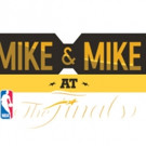 ESPN Radio's MIKE & MIKE AT THE FINALS Sweepstakes Tips Off Today