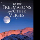 Robin Elliot Pens TO THE FREEMASONS AND OTHER VERSES